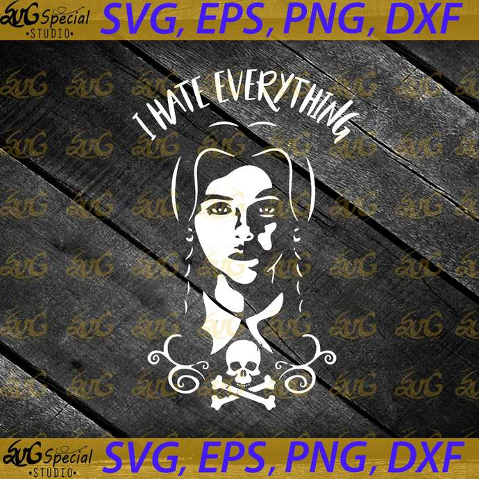Wednesday Addams Svg, I hate Everithing Svg, Cricut File, Svg, The Addams Family