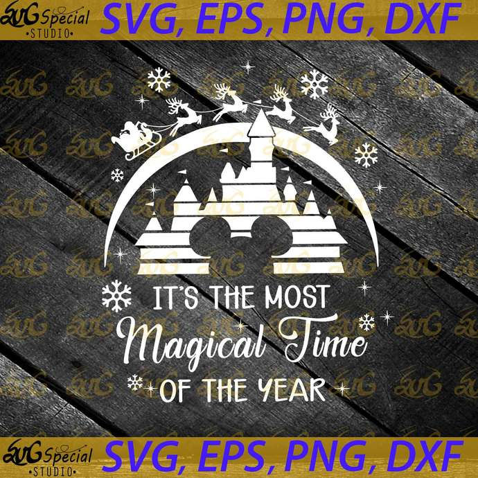 Funny Christmas Svg, It s The Most Magical Time of The Year Svg, Disney Svg,
