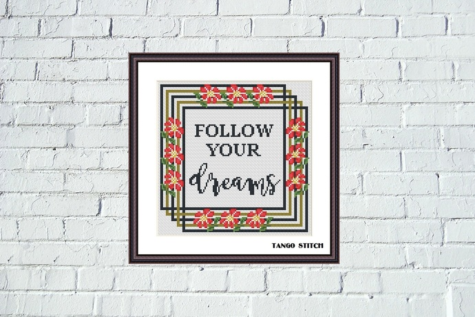 Follow your dreams motivating quote cross stitch pattern