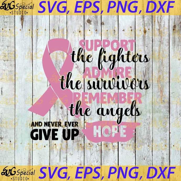 Support Admire Remember Svg, Cancer Awareness Svg, Cancer Svg, Fight Over Fear
