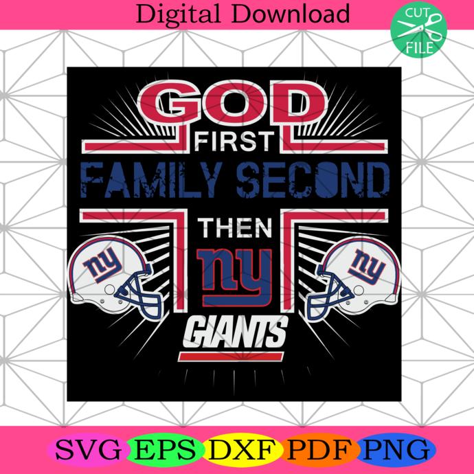 God First Family Second Then New York Giants, Sport Svg, NFL Svg, NFL Sport, NFL