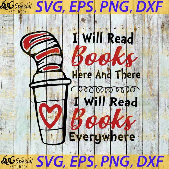 I Will Read Books Here And There I Will Read Books Everywhere Svg, Cricut File,