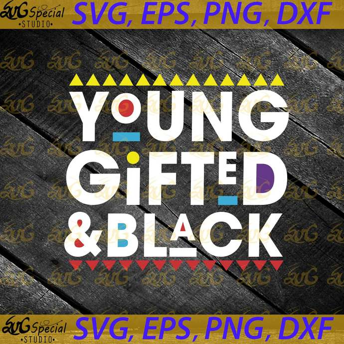 Young Gifted And Black Svg, Black Lives Matter Svg, Font Color Svg, BLM Svg,
