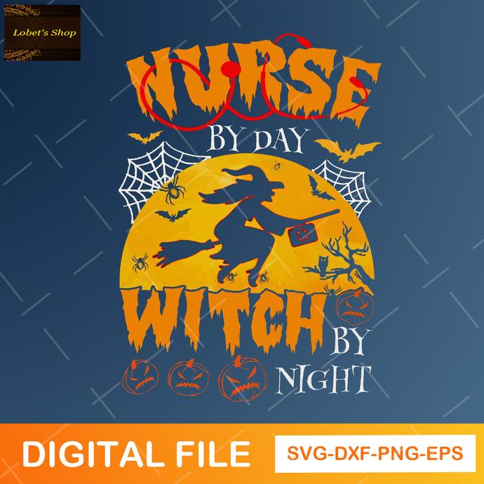 Nurse By Day Witch By Night SVG , Funny Nurse Halloween Svg