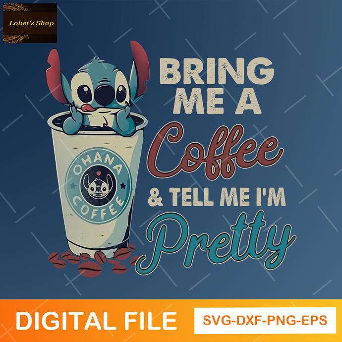 Bring Me Coffee And Tell Me I'm Pretty SVG , Cute Coffee Svg
