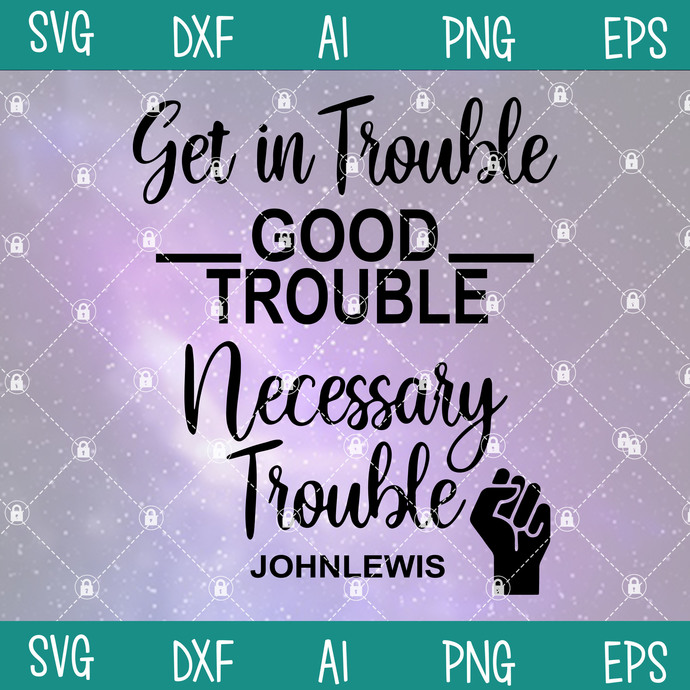 Get In Trouble Good Trouble Necessary Trouble John Lewis SVG, Black Lives Matter