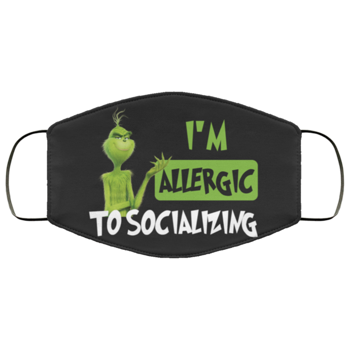 Grinch I'm Allergic To Socializing Fabric Face Mask