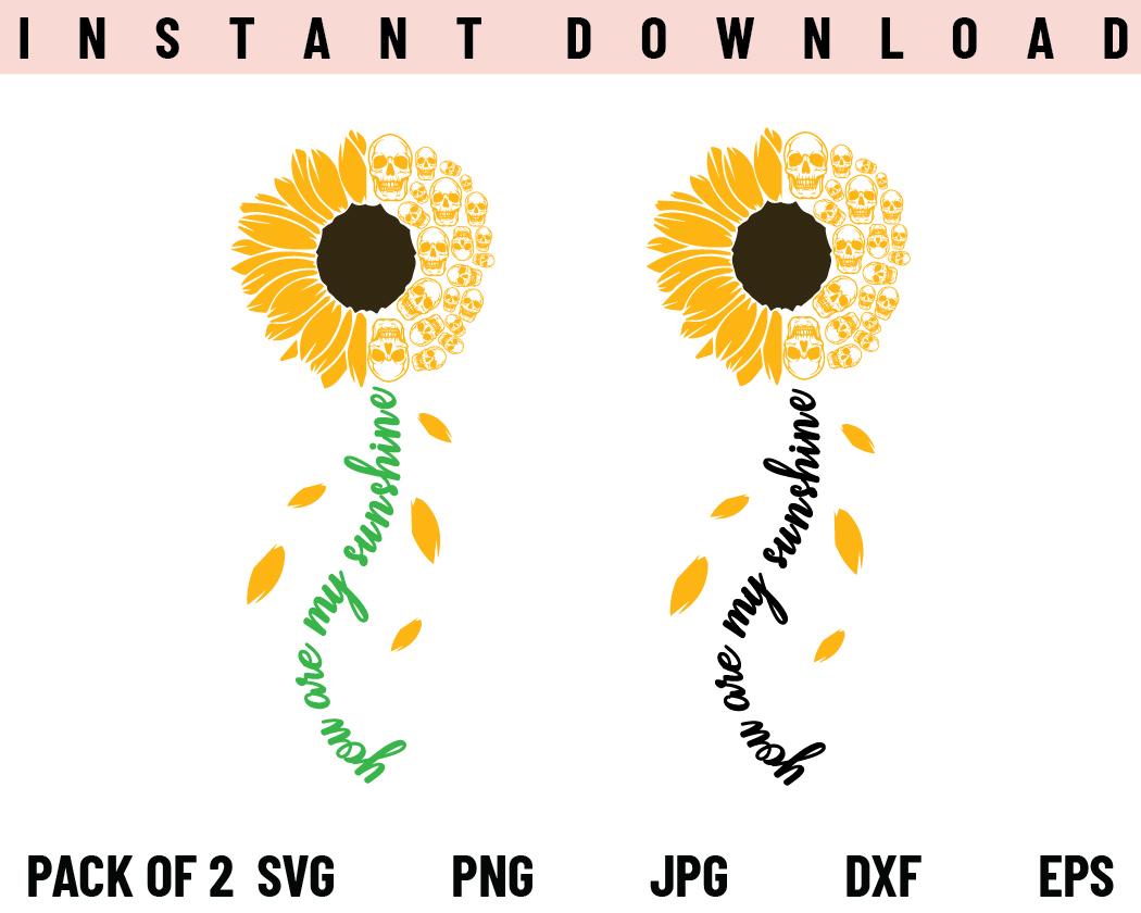 You Are My Sunshine Sunflower Svg Sunflower Svg By Artnotch On