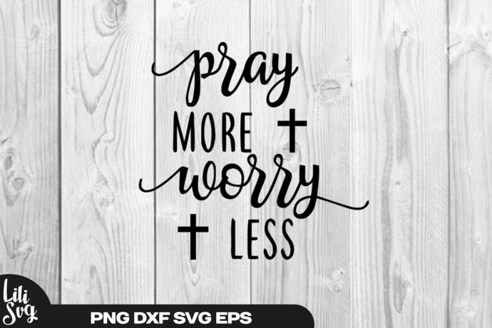 Pray More Worry Less svg png dxf eps ai file