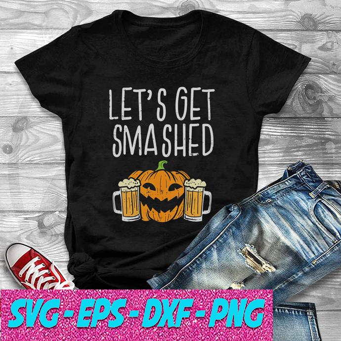 Lets Get Smashed Jack O Lantern Beer Halloween Drinking SVG , EPS , DXF , PNG