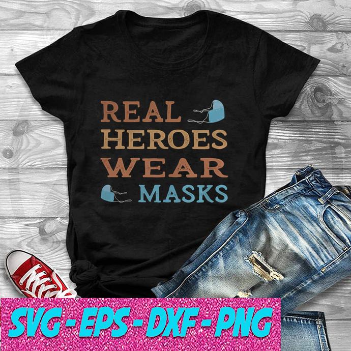 Real heroes wear masks SVG , EPS ,DXF ,PNG DIGITAL DOWNLOAD