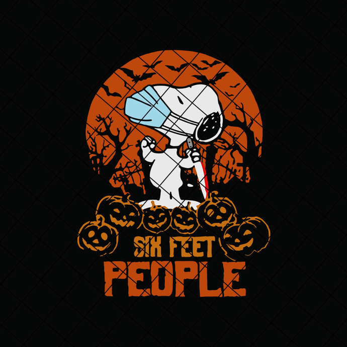 Six Feet People SVG, Snoopy SVG, Halloween SVG, Pumpkin SVG, Quarantine SVG,
