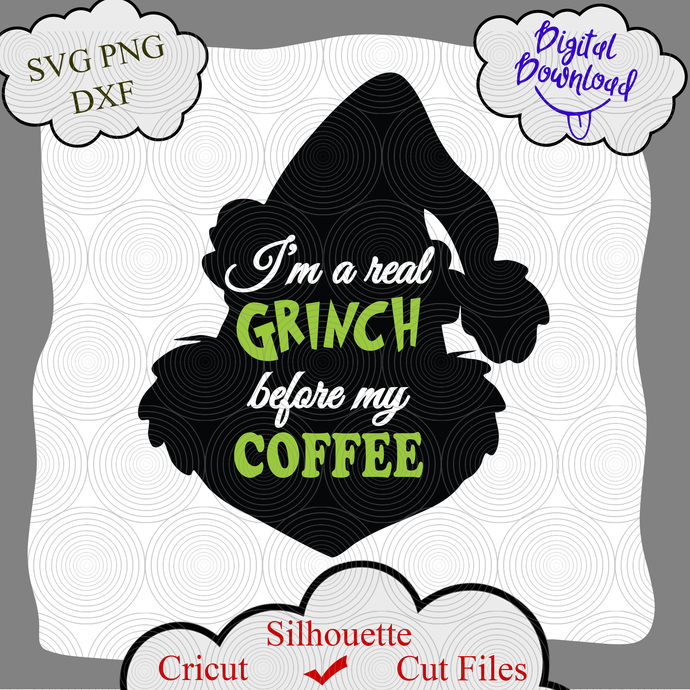 I'm real Grinch before coffee svg, Grinch svg, grinch png, grinch quotes, svg