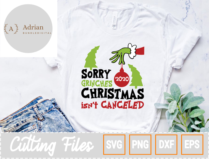 Merry Christmas SVG/ Sorry Grinches 2020 Christmas Isn't Canceled SVG/ Grinch