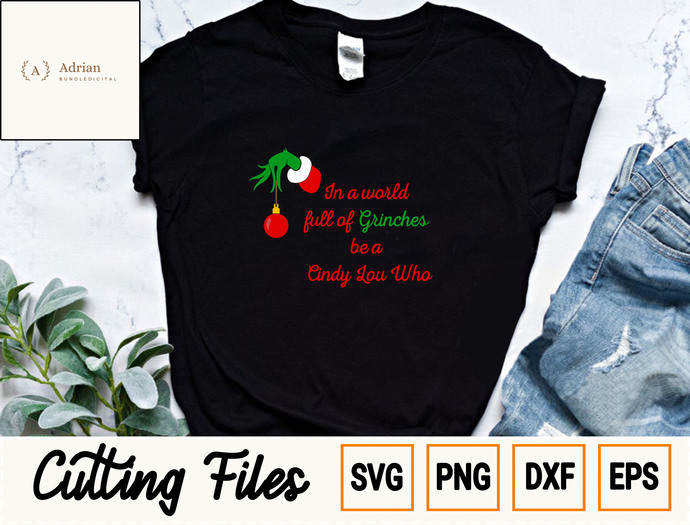 In A World Full Of Grinches Be A Cindy Lou Who SVG/ Grinch SVG/ Grinch Christmas