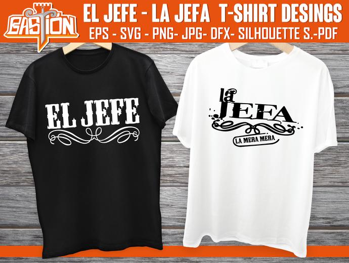 EL JEFE - LA JEFA t-shirt Desings,  Instant Digital Download, cricut, Svg   Png