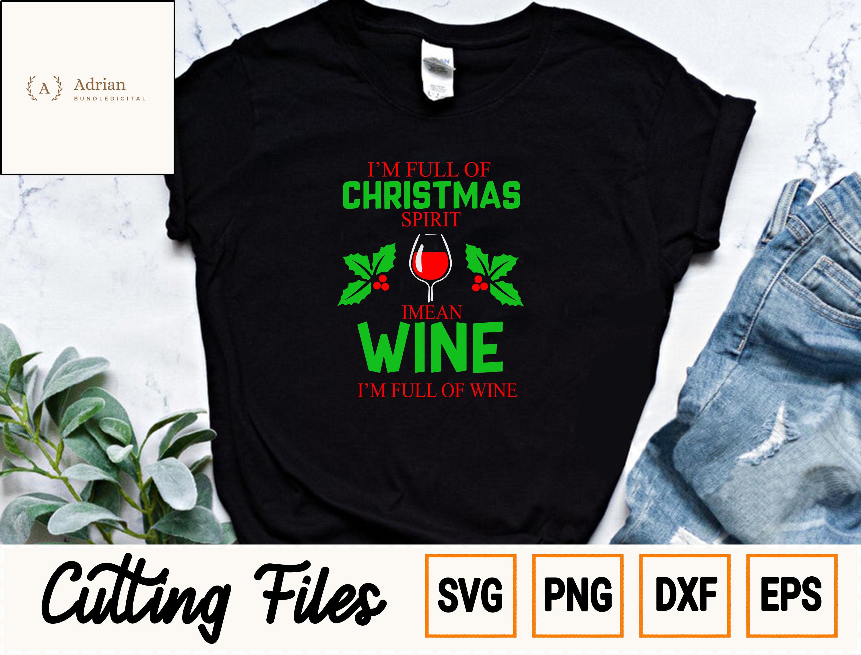 Merry Christmas SVG/ I'm Full Of Christmas Sprit I Measn WIne I'm Full Of Wine