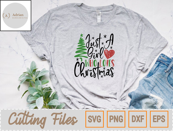 Merry Christmas SVG/ Just A Girl Who Loves Christmas SVG, Christmas Tree,