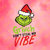 Grinch don't steal my Vibe svg Grinch Svg Cut Files Grinch Bundle Svg Grinch