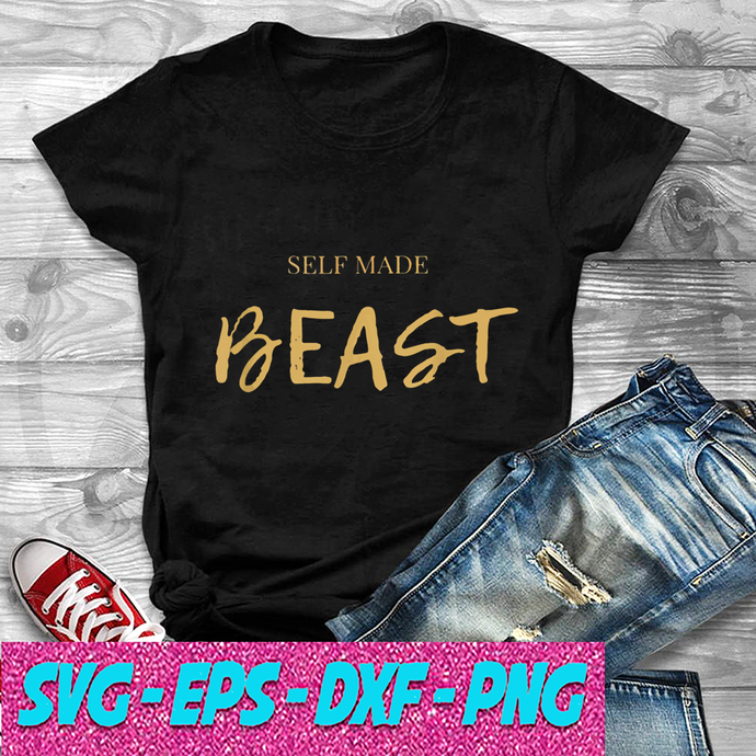 Self Made Beast SVG , EPS , DXF , PNG DIGITAL DOWNLOAD