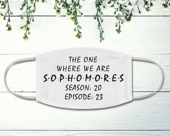The One Where We Are Sophomores Face Mask, Season 20 Episode 23, First Day Of