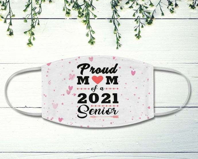 2021 Senior Mom Face Mask, Proud Mom Of A 2021 Senior, Social Distancing, Gift