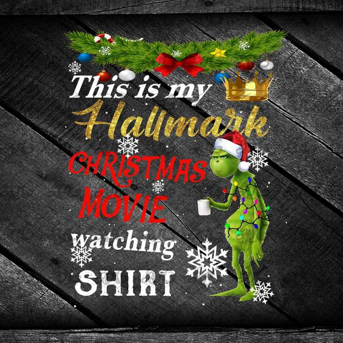 Grinch This Is My Hallmark Christmas Movie Watching Shirt Png, Grinch Png,