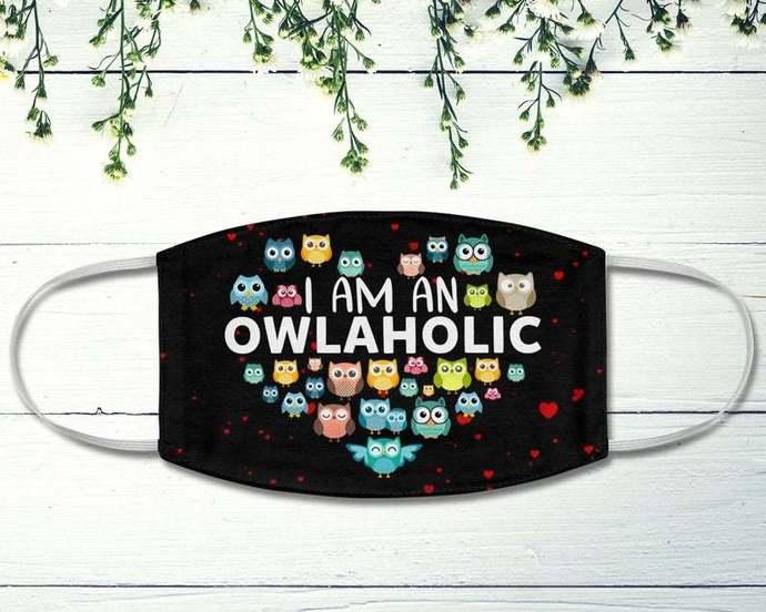 I Am An Owlaholic Face Mask, Owl Lover Mask, Owl Heart, Cute Owls Mask, Owl