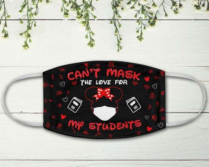 Quarantine Minnie Teacher Face Mask, Can't Mask Love For My Students, Social