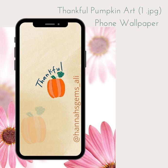 Fall Pumpkin Art | Phone Wallpaper | Thankful | Lock Screen background