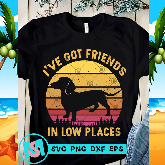 I've Got Friends In Low Places SVG, Dog SVG, Dachshund SVG, Quote SVG, Funny