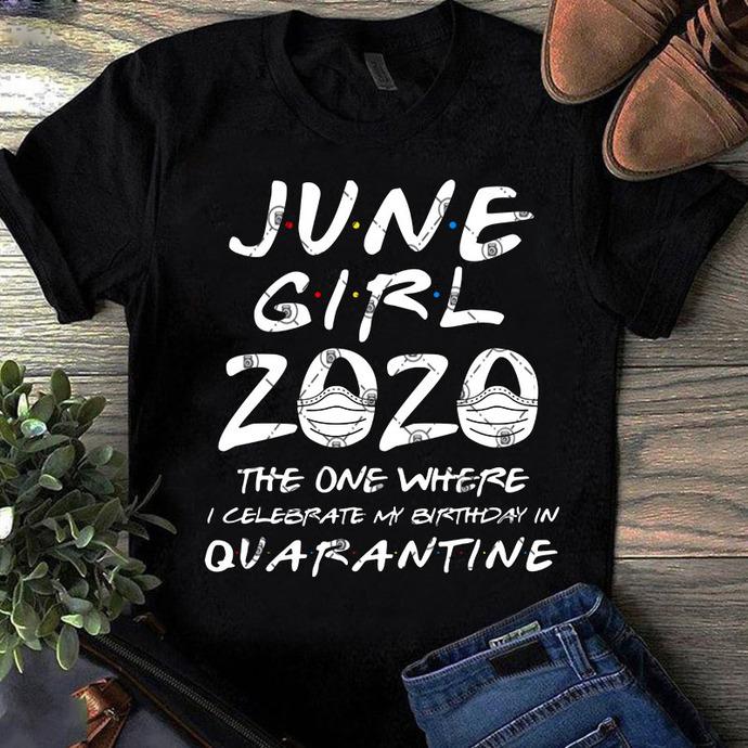 June Girl 2020 The One Where SVG, June Girl SVG, Birthday SVG, Covid-19 SVG,