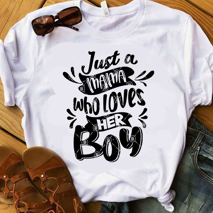 Just A Mama Who Loves Her Boy SVG, Mother's Day SVG, Mom SVG, Family SVG, Quote