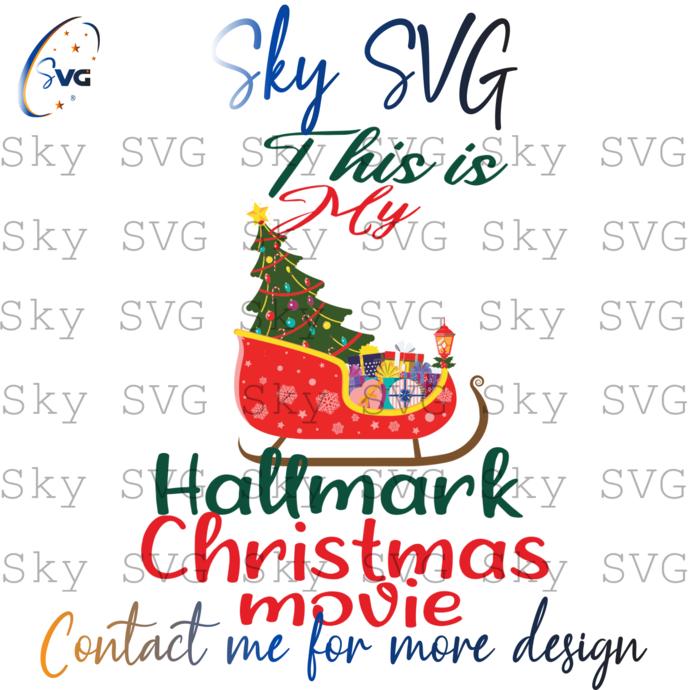 This Is My Hallmark Christmas Movies, Christmas Svg, Hallmark Svg, Hallmark