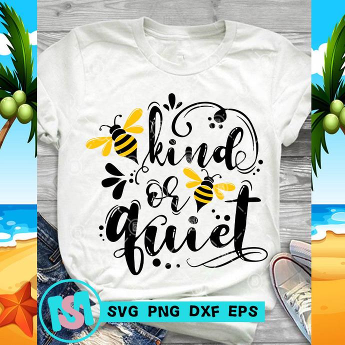 Kind Or Quiet SVG, Quote SVG, Funny SVG, Digital Download
