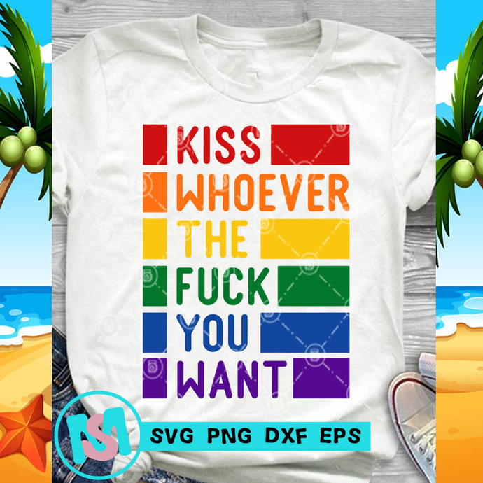 Kiss Whoever The Fuck You Want LGBT SVG, LGBT SVG, Quote SVG, Funny SVG, Digital