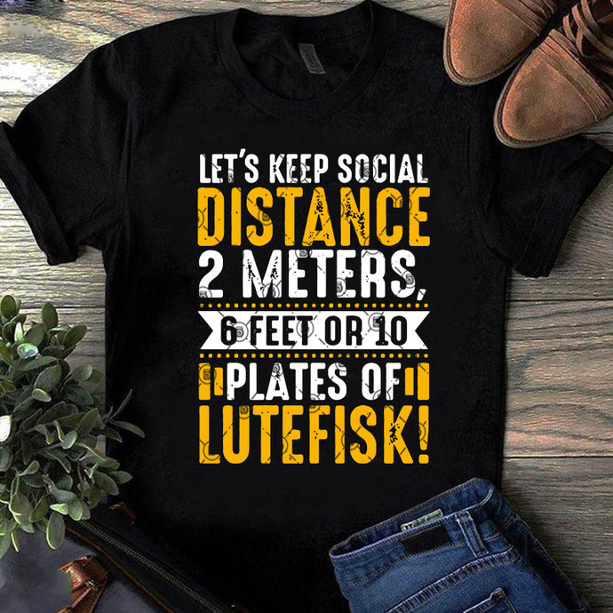 Let's Keep Social Distance 2 Meters 6 Feet Or 10 Plates Of Lutefisk SVG, Quote