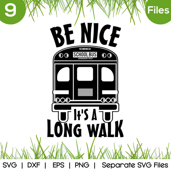 Be nice it's a long walk SVG Cut Files