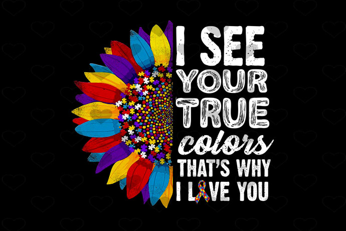 I see your true color that why i love you PNG, Digital Download, Digital Print