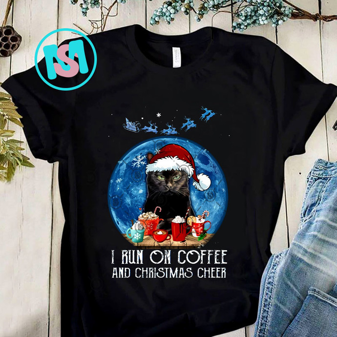 I Run On Coffee And Christmas Cheer PNG, Cat PNG, Merry Christmas PNG, X'mas