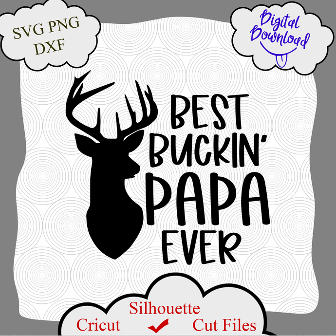 Fathers day svg, best buckin papa ever svg, fathers day png, best bucking papa
