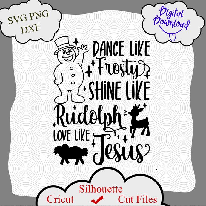 Frosty the Snowman SVG, Give Like Santa SVG, Love Like Jesus SVG, Dance Like