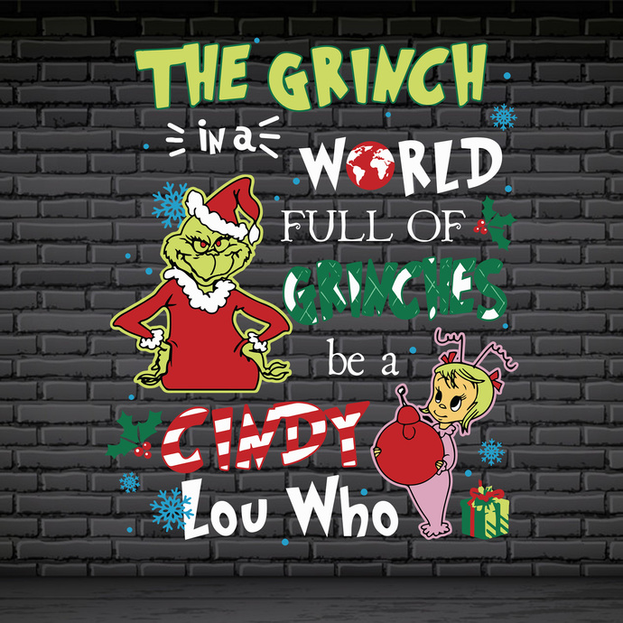 Bundledigital The Grinch in a world full of Grinches be a Cindy Lou who SVG,