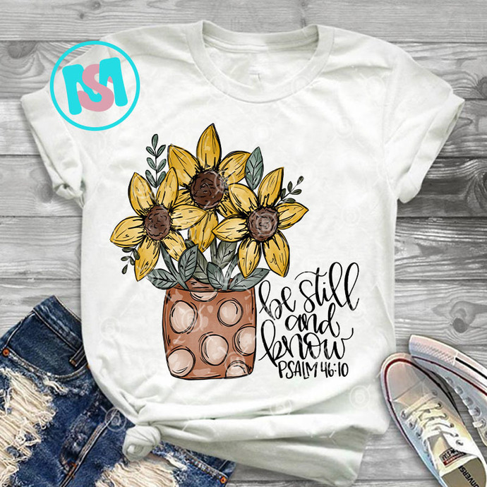Long Sleeved Sunflower Be Still And Know Psalm PNG, Flower PNG, Quote PNG, Funny
