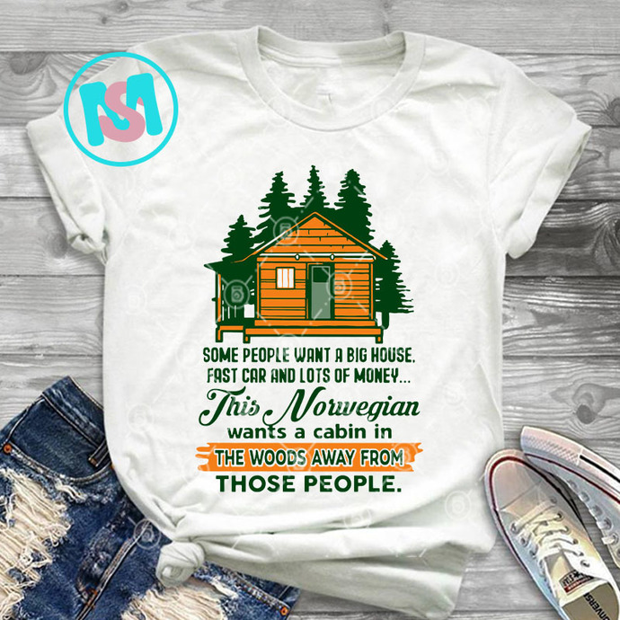 Norwegian Some People Want A Big House Fast Car And Lots Of Money SVG, Norwegian