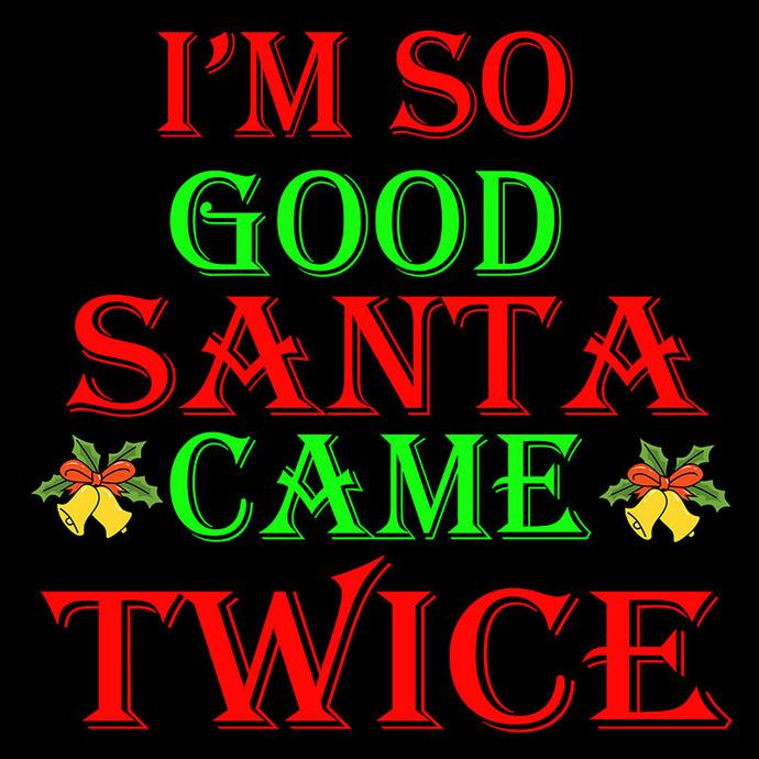 Bundledigital I'm So Good Santa Twice SVG, Santa SVG, Christmas SVG, Party Gift