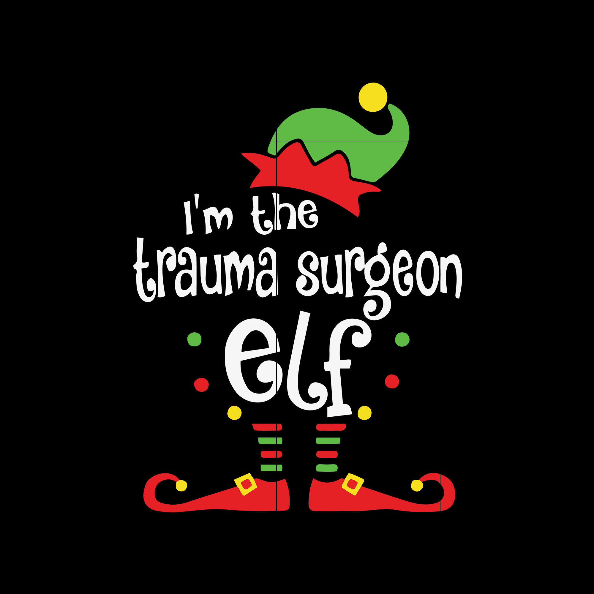 I M The Trauma Surgeon Elf Svg Christmas Svg By Earlstore On Zibbet
