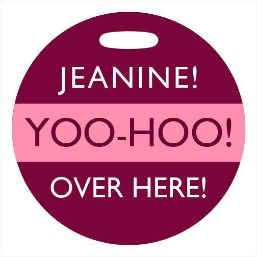 Luggage Tag - Yoo-Hoo Over Here - 4 Inch Round Plastic Bag Tag