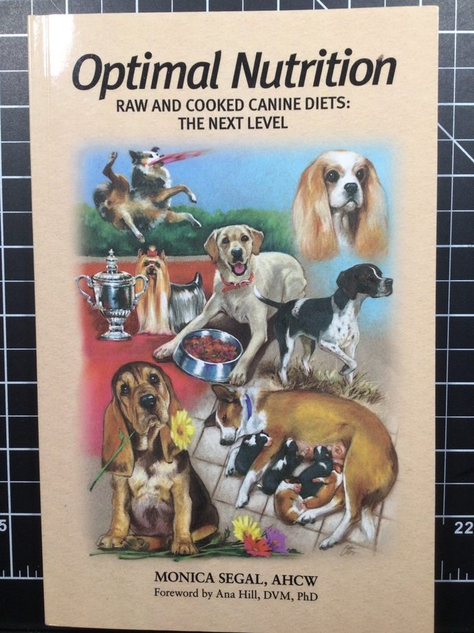 Optimal nutrition raw and cooked canine diet by Monica Segal