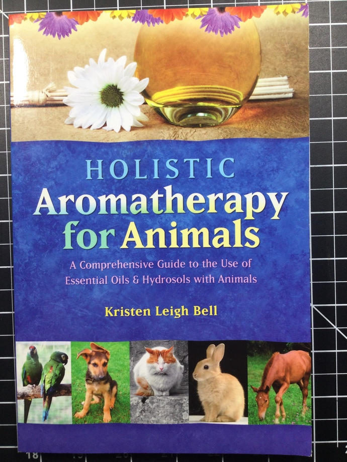 Holistic aromatherapy for animals by Kristen Bell